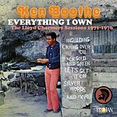 Everything I Own: The Lloyd Charmers Sessions 1971 to 1976 by Ken Boothe