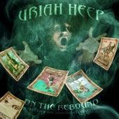 On the Rebound: 40th Anniversary Anthology von Uriah Heep