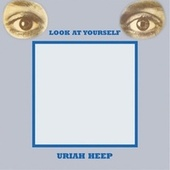 Look At Yourself (Expanded Deluxe Edition) by Uriah Heep