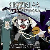 Skyrim: The Musical (feat. Whitney Di Stefano) by Logan Hugueny-Clark