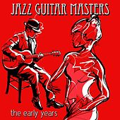 Jazz Guitar Masters - The Early Years by Various Artists