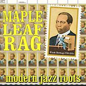 Maple Leaf Rag: Modern Jazz Roots by Various Artists