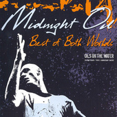 Best Of Both Worlds - Oils On The Water de Midnight Oil