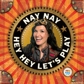 Hey Hey, Let's Play by Nay Nay