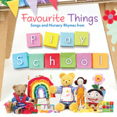 Favourite Things: Songs And Nursery Rhymes From Play School by Play School