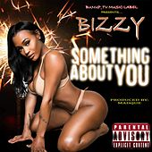 Something About You by Bizzy