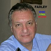 When I Fall in Love by Farley