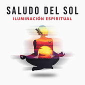 Saludo del Sol: Iluminación Espiritual - Música de la Serenidad del Yoga, Meditación Curativa y Poder de la Atención Plena de Meditación Música Ambiente