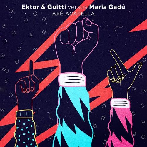 Axé Acapella (Ektor & Guitti Versus Maria Gadú) de Guitti