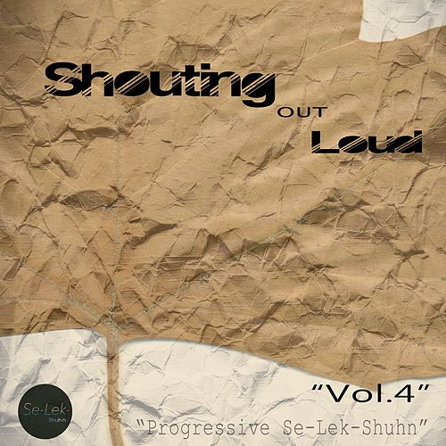 Shouting Out Loud, Vol. 4 by Various Artists