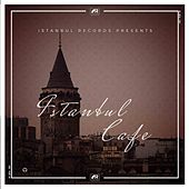 Istanbul Cafe by Various Artists