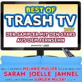 Best of Trash TV 2017 - Der Sampler mit den Stars aus dem Fernsehn powered by Xtreme Sound by Various Artists