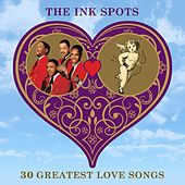 30 Greatest Love Songs by The Ink Spots