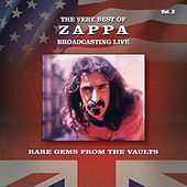 The Very Best of Zappa Broadcasting Live, Rare Gems from the Vaults, Vol. 2 by Frank Zappa