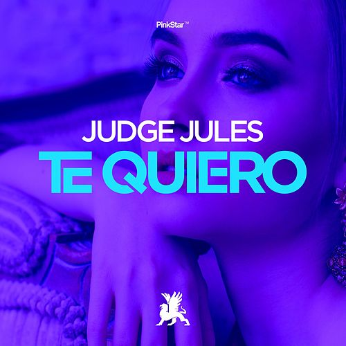 Te Quiero by Judge Jules