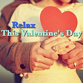 Relax This Valentine's Day by Various Artists
