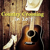 Country Crooning In 2017 von Various Artists