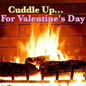 Cuddle Up... Its Valentine's Day by Various Artists