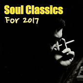 Soul Classics For 2017 by Various Artists