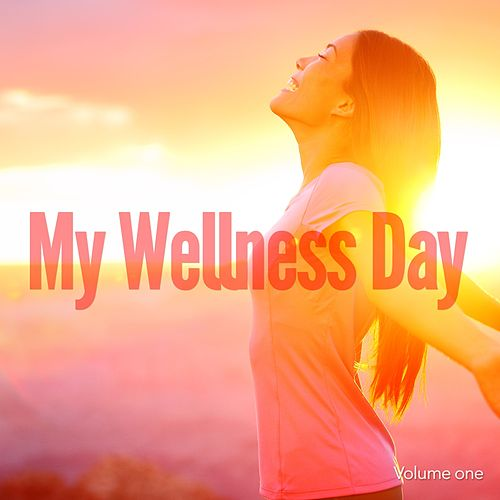 My Wellness Day, Vol. 1 (Finest Chill & Ambient Music) by Various Artists