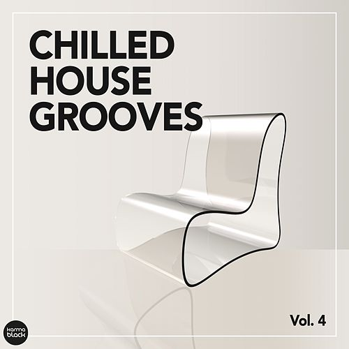 Chilled House Grooves, Vol. 4 by Various Artists