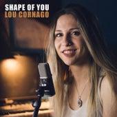 Shape of You de Lou Cornago