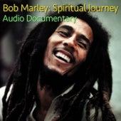 Bob Marley: Spirital Journey Audio Documentary de Bob Marley