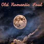 Old Romantic Soul by Various Artists
