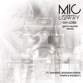 Oh Lord by MiC Lowry