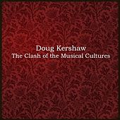 The Clash of the Musical Cultures de Doug Kershaw