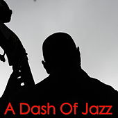 A Dash Of Jazz by Various Artists
