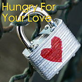 Hungry For Your Love de Various Artists