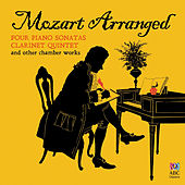 Mozart Arranged: Four Piano Sonatas, Clarinet Quintet & Other Chamber Works by Various Artists
