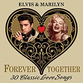 Elvis & Marilyn (Forever Together) 30 Classic Love Songs von Various Artists