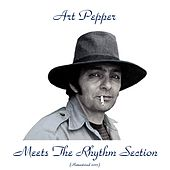 Meets the Rhythm Section (Remastered 2017) by Art Pepper