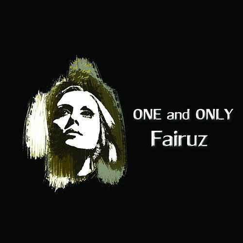 One and Only Fairuz by Fairuz