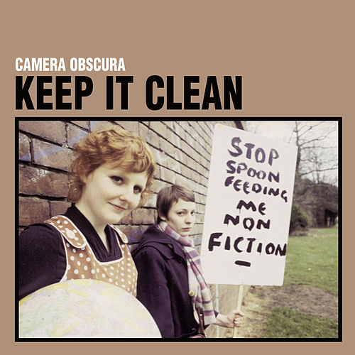 Keep It Clean (25th Elefant Anniversary Reissue) by Camera Obscura