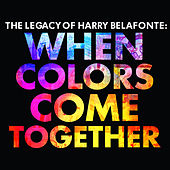 The Legacy of Harry Belafonte: When Colors Come Together de Harry Belafonte