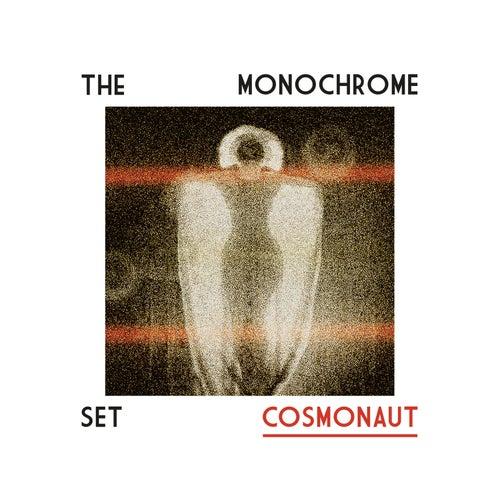 Cosmonaut by The Monochrome Set