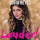 Louder! by Sofia Reyes