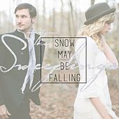 Snow May Be Falling by The Sweeplings