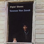 Flyin' Shoes von Townes Van Zandt