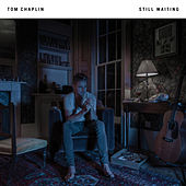 Still Waiting (Acoustic) by Tom Chaplin