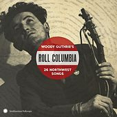 Roll Columbia:Woody Guthrie's 26 Northwest Songs by Various Artists