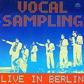 Live In Berlin von Vocal Sampling