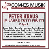 Im Jahre Tutti Frutti, Folge 2 by Peter Kraus