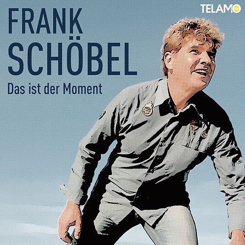 Das ist der Moment by Frank Schöbel