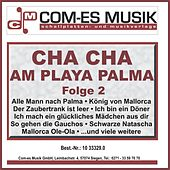 Cha Cha am Playa Palma, Folge 2 von Various Artists