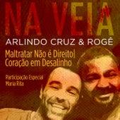 Maltratar, Não é Direito / Coração em Desalinho (Participação Especial de Maria Rita) de Rogê