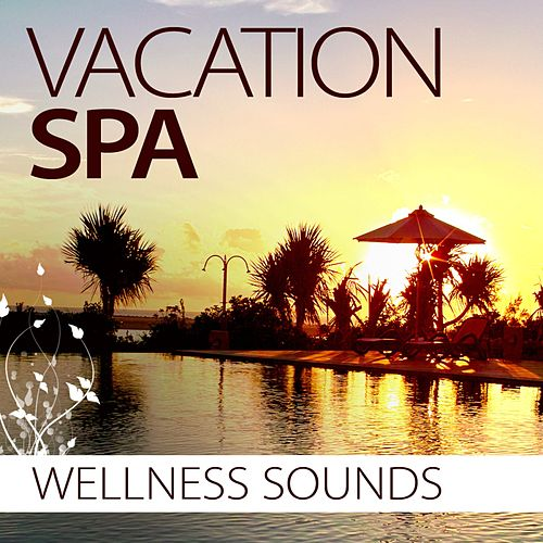 Vacation Spa - Wellness Sounds by Various Artists